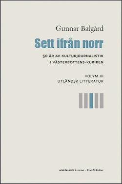 Sett ifrån norr : 50 år av kulturjournalistik i Västerbotten-Kuriren. Volym 3, Utländsk litteratur