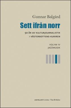 Sett ifrån norr : 50 år av kulturjournalistik i Västerbotten-Kuriren. Volym 4, Jazzmusik