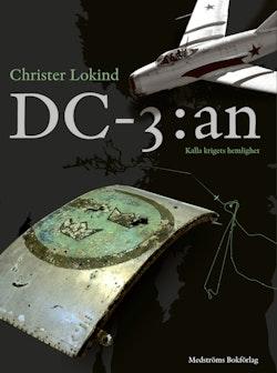 DC-3:an : kalla krigets hemlighet