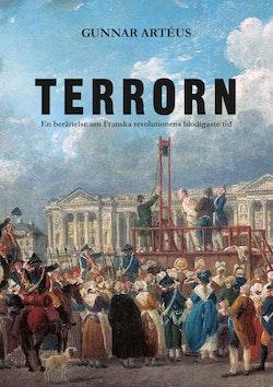 Terrorn : en berättelse om franska revolutionens blodigaste tid