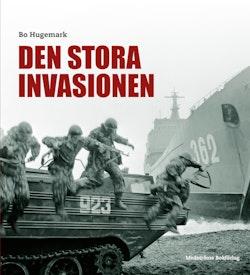 Den stora invasionen : svenskt operativt tänkande under det kalla kriget