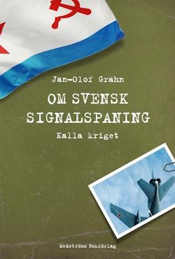 Om svensk signalspaning : kalla kriget