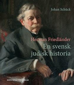 Herman Friedländer : en svensk judisk historia
