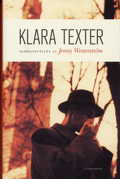 Klara texter : antologi valda och kommenterade av Jenny Westerström