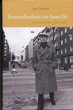 Journalistiken var hans liv : Hadar Hessel 1891-1984