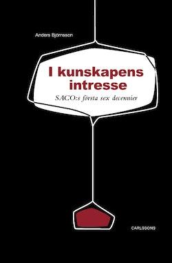 I kunskapens intresse : SACO:s första sex decennier