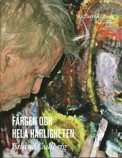 Färgen och hela härligheten Erland Cullberg