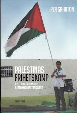 Palestinas frihetskamp : historia, analys och personliga iakttagelser