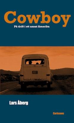 Cowboy : på drift i ett annat Amerika