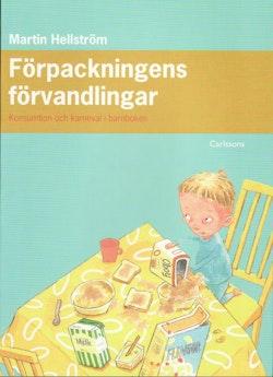 Förpackningens förvandlingar : konsumtion och karneval i barnboken