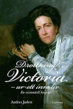 Drottning Victoria : ur ett inre liv : en existentiell biografi