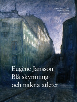Eugène Jansson : blå skymning och nakna atleter