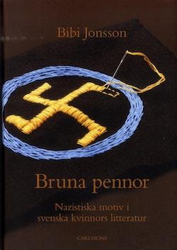 Bruna pennor : nazistiska motiv i svenska kvinnors litteratur