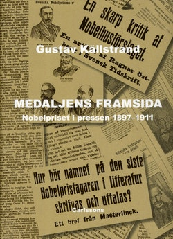 Medaljens framsida : nobelpriset i pressen 1897-1911