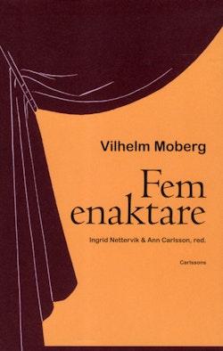 Fem enaktare av Vilhelm Moberg