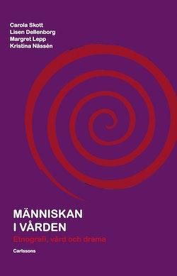 Människan i vården : etnografi, vård och drama