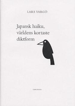 Japansk Haiku : den kortaste diktformen