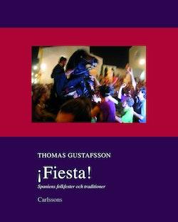Fiesta! : Spaniens folkfester och traditioner