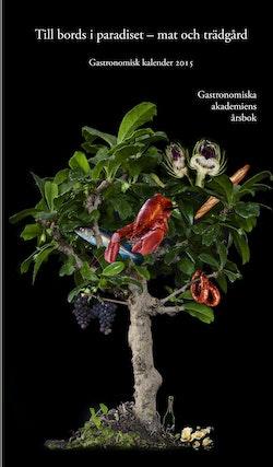 Till bords i paradiset : mat och trädgård
