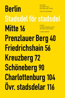 Berlin stadsdel för stadsdel : en hel guide till en delad stad