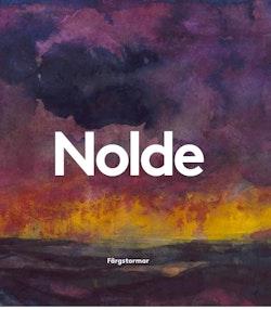 Emil Nolde : färgstormar