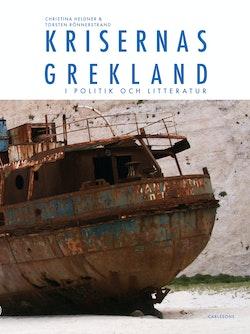 Krisernas Grekland i politik och litteratur : arvet från Sokrates, Zorba och Lambrakis
