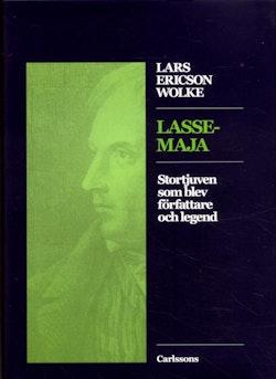 Lasse-Maja : stortjuven som blev författare och legend