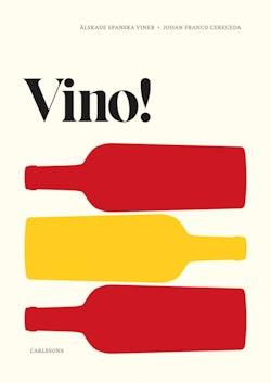 Vino! : Älskade spanska viner
