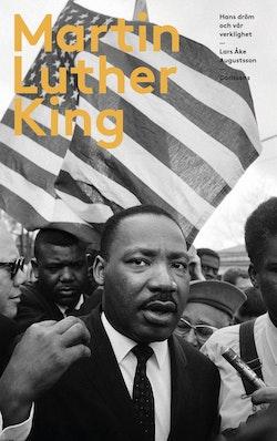 Martin Luther King : hans dröm och vår verklighet