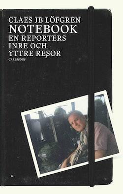 Notebook : En reporters inre och yttre resor