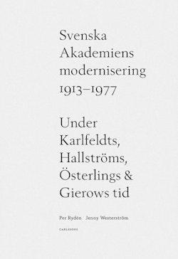 Svenska Akademiens modernisering 1913-1977