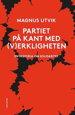 Partiet på kant med (v)erkligheten : En historia om solidaritet