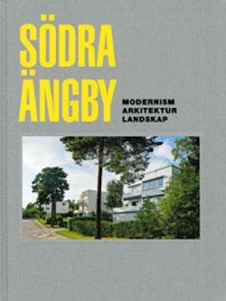Södra Ängby : modernism, arkitektur, landskap