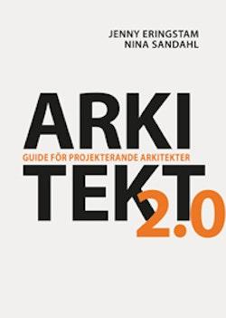 Arkitekt 2.0 : guide för projekterande arkitekter