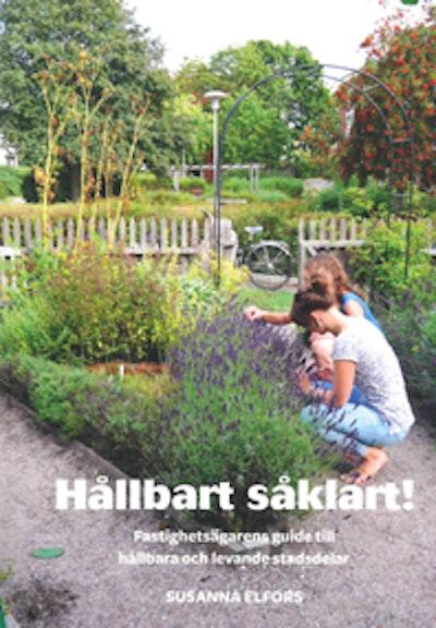 Hållbart såklart! : fastighetsägarens guide till hållbara och levande stadsdelar