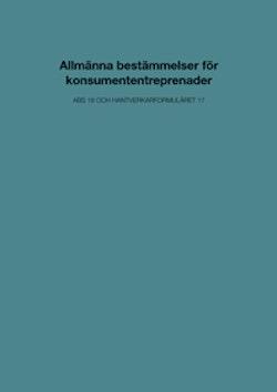 Allmänna bestämmelser för konsumententreprenader. ABS 18 och Hantverkarformuläret 17