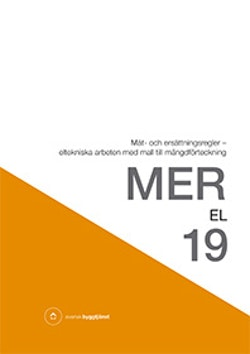MER EL 19 : mät- och ersättningsregler - eltekniska arbeten med mall till mängdförteckning