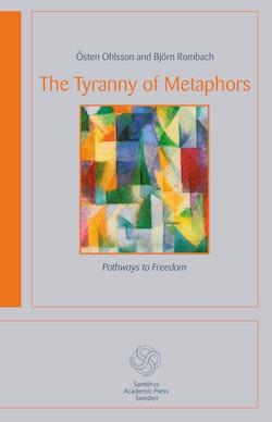The tyranny of metaphors : pathways to freedom