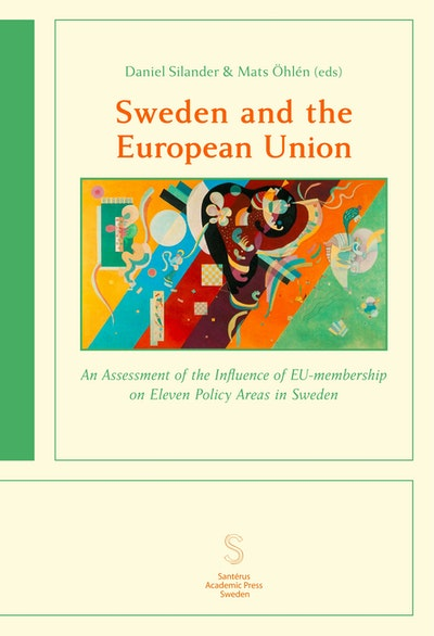 Sweden and the European Union : an assessment of the influence of EU-membership on eleven policy areas in Sweden