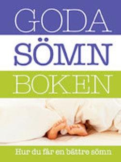 Goda sömnboken : hur du får en bättre sömn