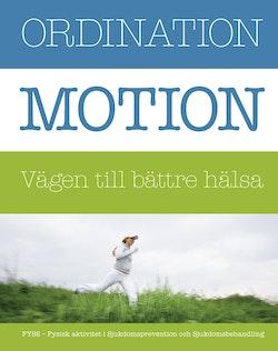 Ordination : motion vägen till bättre hälsa