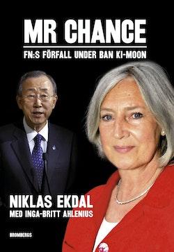 Mr Chance : FN:s förfall under Ban Ki-moon