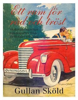 Ett rum för råd och tröst : veckotidningarnas hjärtspalter från 1940-talet