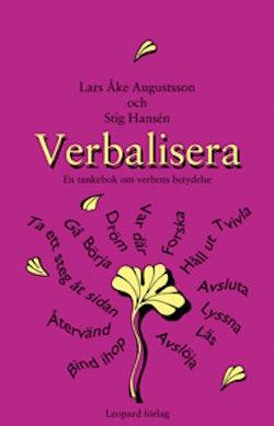 Verbalisera : en tankebok om verbens betydelse