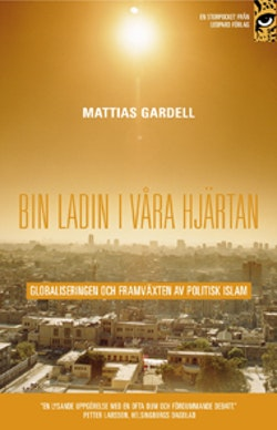 bin Ladin i våra hjärtan : globaliseringen och framväxten av politisk islam
