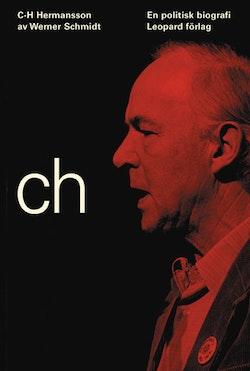 C H Hermansson - en politisk biografi