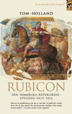 Rubicon : den romerska republikens uppgång och fall