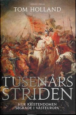 Tusenårsstriden : hur kristendomen segrade i Västeuropa