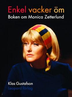Enkel vacker öm : boken om Monica Zetterlund
