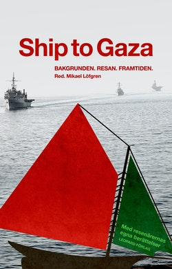 Ship to Gaza : bakgrunden, resan, framtiden
